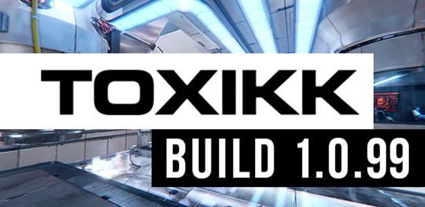 Toxikk 1.0.99 Released!